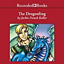 The Dragonling Audiobook by Jackie French Koller Narrated by Jeff Woodman