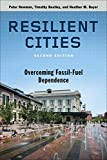 Resilient Cities, Second Edition: Overcoming Fossil Fuel Dependence