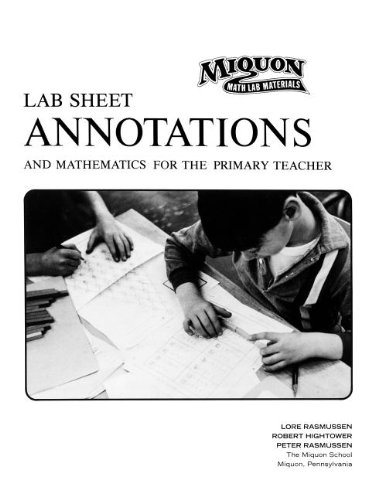 (Lab Sheet Annotations and Mathematics for the Primary Teacher (Miquon Math Lab Materials:))