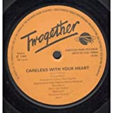 Careless With Your Heart