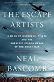 #7: The Escape Artists: A Band of Daredevil Pilots and the Greatest Prison Break of the Great War