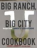 Big Ranch, Big City Cookbook, Louis Lambert and June Naylor, 158008530X