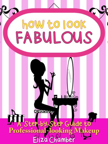 How to Look Fabulous: A Step-by-Step Guide to Professional-looking Makeup
