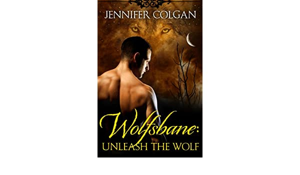 Wolfsbane: Unleash the Wolf (The Complete Wolfsbane Series)