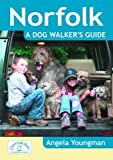 Norfolk: A Dog Walker's Guide (Dog Walks)