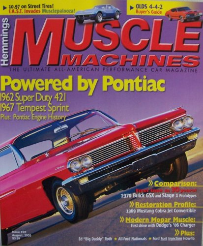 Pontiac 421 Super Duty (Hemmings Muscle Machines #23 [ Vol. 2, Issue 11, Aug. 2005 ] Ultimate All-American Performance Car Magazine (Powered by Pontiac, 1962 Super Duty 421, 1967 Tempest Sprint, Plus: Pontiac Engine History, Vol. 2 Issue 11))