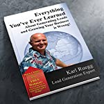 Everything You've Ever Learned about Generating Leads and Growing Your Business Is Wrong!   Karl Ruegg