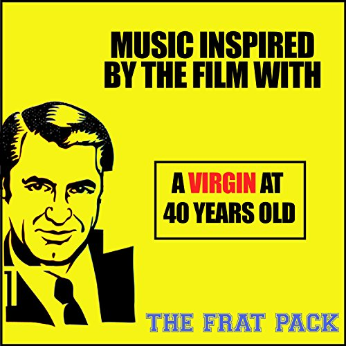 Music Inspired by the Film With: A Virgin at 40 Years Old