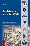 Goldstempel aus aller Welt: Katalog der Gold-Prägezeichen zur schnellen Zuordnung von Kunstwerken und Gegenständen