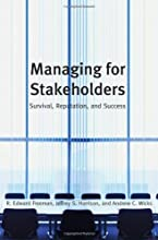 Managing for Stakeholders: Survival, Reputation, and Success (The Business Roundtable Institute for Corporate Ethics Series in Ethics and Lead)