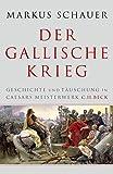 Der Gallische Krieg: Geschichte und Täuschung in Caesars Meisterwerk