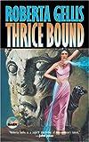 Thrice Bound, Roberta Gellis, 0671318349