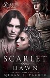 Scarlet Dawn: A Scarlet Night Novel (Behind the Vail Book 2)