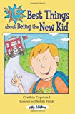 The 15 Best Things about Being the New Kid, Cynthia L. Copeland, 0761328890