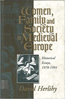Book Women, Family and Society in Medieval Europe: Historical Essays, 1978-1991 (Hermeneutics; 10) (1995-03-30)