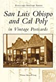 img - for San Luis Obispo and Cal Poly in Vintage Postcards (Postcard History) book / textbook / text book