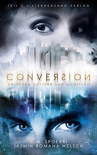 Conversion (Band 2): Zwischen Göttern und Monstern (German Edition)