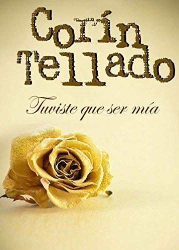 Tuviste que ser mía (Volumen independiente) (Spanish Edition)