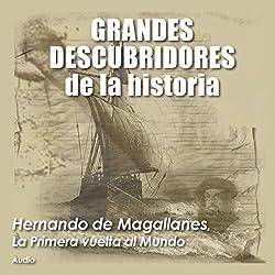 Hernando de Magallanes: La primera vuelta al mundo [Ferdinand Magellan: The First Around the World]
