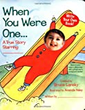 img - for When You Were One: A True Story Starring You book / textbook / text book