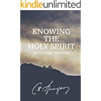 Knowing the Holy Spirit: Ten Classic Sermons by Charles Spurgeon