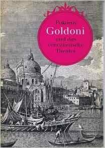 Goldoni Und Das Venezianische Theater: Jaroslav Pokorny: Amazon.com