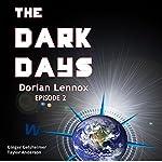 The Dark Days: Dorian Lennox, Episode 2 | Ginger Gelsheimer,Taylor Anderson