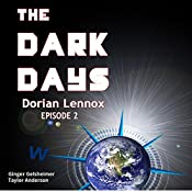 The Dark Days: Dorian Lennox, Episode 2 | Ginger Gelsheimer, Taylor Anderson