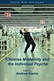 Chinese Modernity and the Individual Psyche (Culture, Mind and Society)