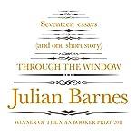 Through the Window   Julian Barnes