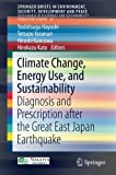 img - for Climate Change, Energy Use, and Sustainability: Diagnosis and Prescription after the Great East Japan Earthquake (SpringerBriefs in Environment, Security, Development and Peace) book / textbook / text book