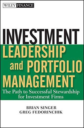 Download Investment Leadership and Portfolio Management: The Path to Successful Stewardship for Investment Firms Pdf