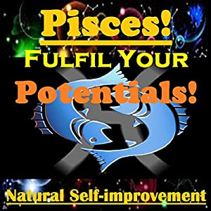 PISCES True Potentials Fulfilment - Personal Development Audiobook