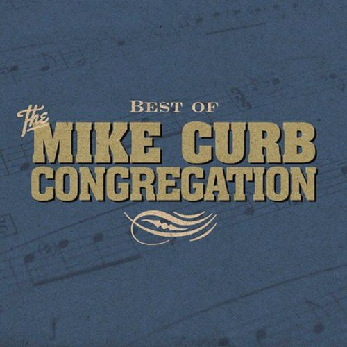 The Best of Mike Curb Congregation by Curb