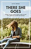 There She Goes: A Guide to Solo Female Travel: How