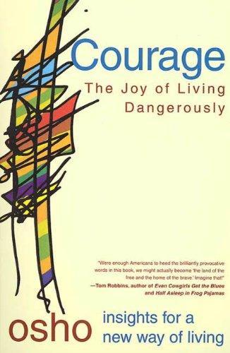 Courage: The Joy of Living Dangerously (Osho Insights for a New Way of Living) by [Osho]
