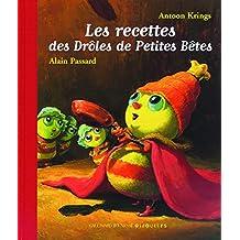 RECETTES DES DRÔLES DE PETITES BÊTES (LES)