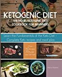 img - for Ketogenic Diet: The No BS Ketogenic Diet Cookbook for Beginners - Learn the Fundamentals of the Keto Diet with Complete Keto Recipes & Meal Plan (Ketogenic Cleanse) book / textbook / text book