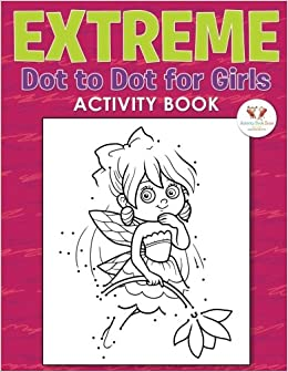 Extreme Dot To Dot For Girls Activity Book Activity Book Zone For