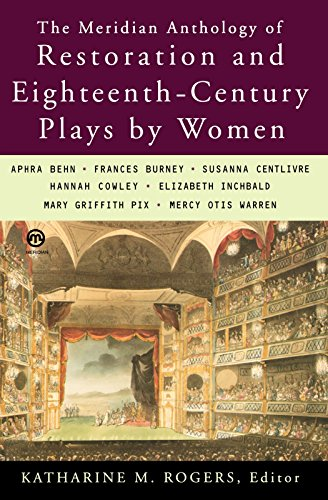The Meridian Anthology of Restoration and Eighteenth-Century Plays by Women