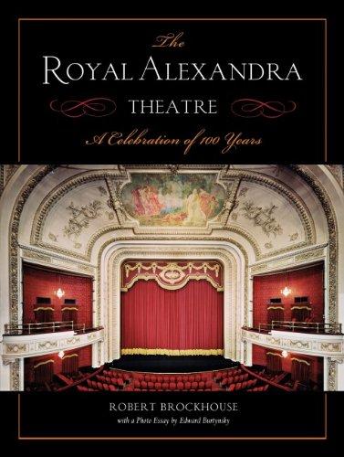 ROYAL ALEXANDRA THEATRE: A Celebration of 100 Years