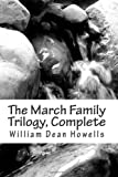 The March Family Trilogy, Complete, William Dean Howells, 1470178141