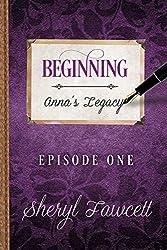 Beginning: Episode 1 (Anna's Legacy)