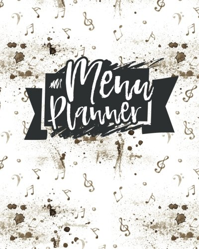 Menu Planner: Notebook with Grocery List and Notes Section: Weekly Meal Planning Journal (Volume 67)