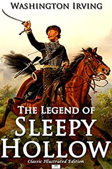 The Legend of Sleepy Hollow (Classic Illustrated Edition) by [Irving, Washington]