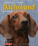 Training Your Dachshund (Training Your Dog) (Training Your Dog)