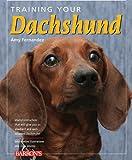 Training Your Dachshund (Training Your Dog Series)