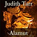 Alamut Audiobook by Judith Tarr Narrated by James Patrick Cronin