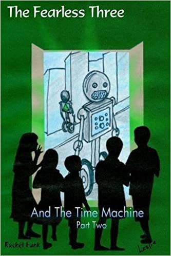 The Fearless three and the Time Machine Part 2