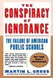 img - for The Conspiracy of Ignorance: The Failure of American Public Schools book / textbook / text book